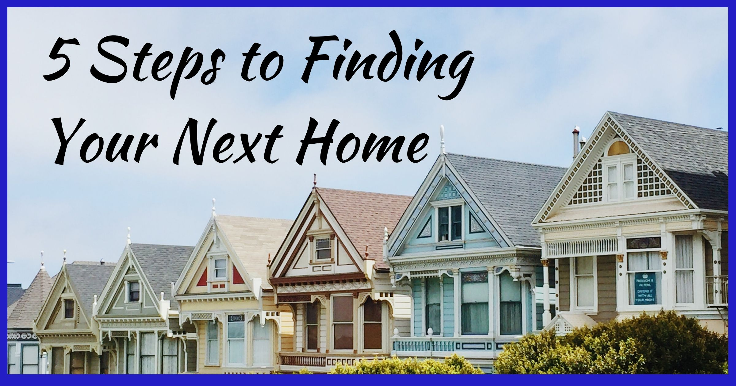 5 Steps to Finding Your Next Home SOCIAL