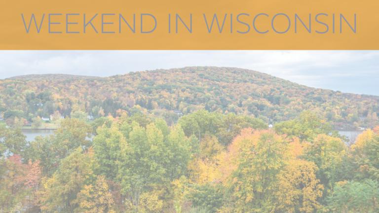 Weekend in Wisconsin - Fall