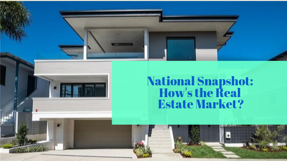 National snapshot hows the real est mkt