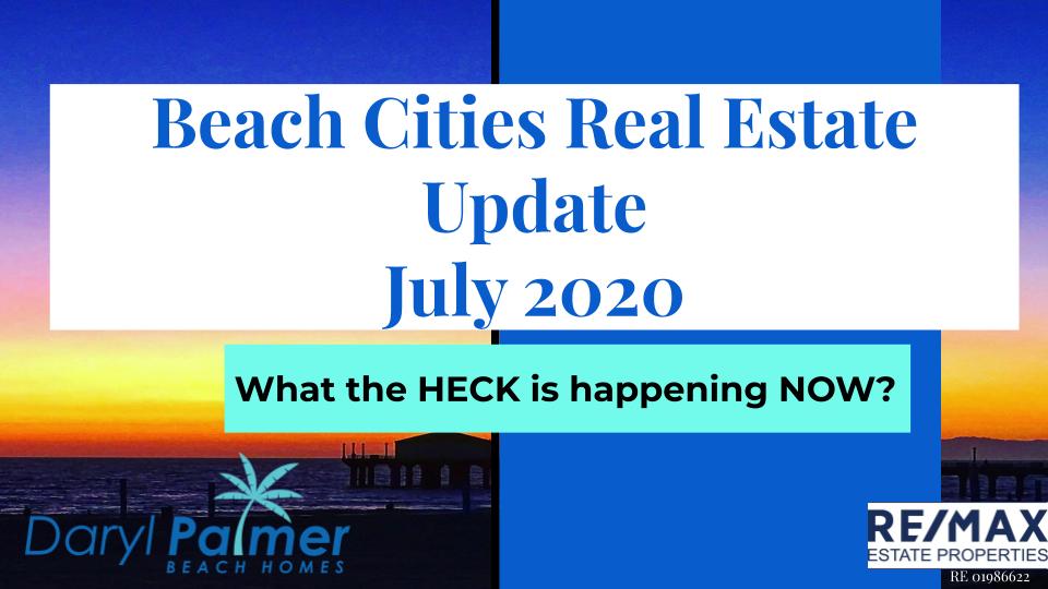 Daryl Palmer Beach Homes Beach Cities Market Update July 2020 By Daryl Palmer Beach Homes 1