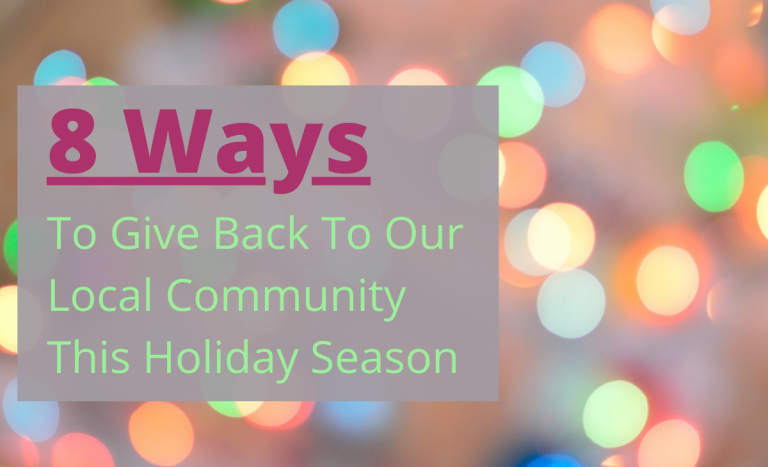 8 Ways To Give Back To Our Local Community This Holiday Season